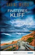 Finsteres Kliff - Sylt-Krimi ebook by Sabine Weiß