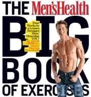 The Men's Health Big Book of Exercises: Four Weeks to a Leaner, Stronger, More Muscular YOU! - Four Weeks to a Leaner, Stronger, More Muscular YOU! ebook by Adam Campbell