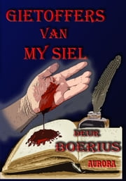 Gietoffers van my siel ebook by Boerius (Wilhelm Pretorius)