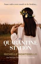The Quarantine Station ebook by Michelle Montebello
