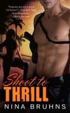 Shoot to Thrill ebook by Nina Bruhns