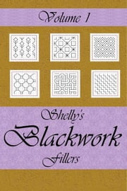 Shelly's Blackwork Fillers Volume 1 ebook by Michelle Comfort