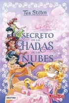 El secreto de las hadas de las nubes - Tea Stilton Especial 3 ebook by Tea Stilton, Helena Aguilà