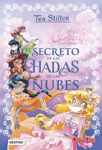 El secreto de las hadas de las nubes - Tea Stilton Especial 3 ebook by Tea Stilton