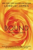 Bound - The Mastered Series ebook by Lorelei James