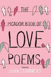 The Picador Book of Love Poems ebook by John Stammers