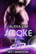 Smoke (Master Trooper - The next Generation) Band 14 eBook by