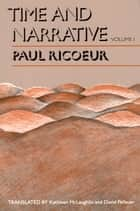 Time and Narrative, Volume 1 ebook by Paul Ricoeur,Kathleen McLaughlin,David Pellauer