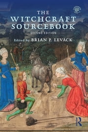 The Witchcraft Sourcebook - Second Edition ebook by Brian P. Levack