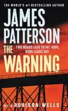 The Warning e-bok by James Patterson, Robison Wells