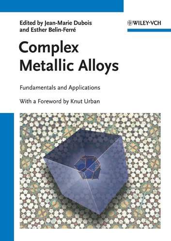 Complex Metallic Alloys - Fundamentals and Applications ebook by