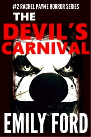 The Devil's Carnival (Book #2 in the Rachel Payne Horror Series) ebook by Emily Ford