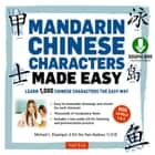 Mandarin Chinese Characters Made Easy - (HSK Levels 1-3) Learn 1,000 Chinese Characters the Fun and Easy Way (Includes Downloadable Audio) ebook by Michael L. Kluemper, Kit-Yee Nam Nadeau