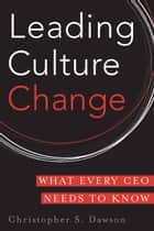 Leading Culture Change ebook by Chris Dawson