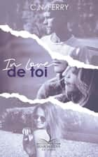 In love de toi ebook by C.N. Ferry