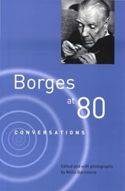Borges at Eighty: Conversations ebook by Jorge Luis Borges,Willis Barnstone