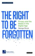 The Right to be Forgotten ebook by George Brock