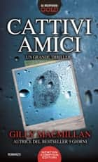 Cattivi amici ebook by Gilly Macmillan