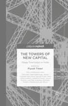 The Towers of New Capital - Mega Townships in India ebook by P. Tiwari