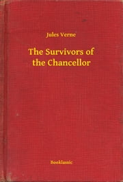 The Survivors of the Chancellor ebook by Jules Verne