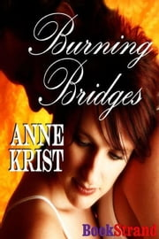 Burning Bridges ebook by Anne Krist