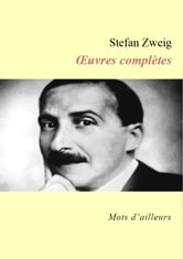 Stefan Zweig - Oeuvres complètes
