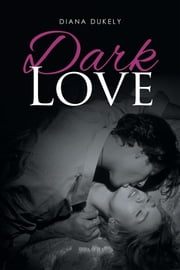 Dark Love ebook by Diana Dukely