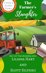The Farmer's Slaughter (Book 1) ebook by Liliana Hart, Scott Silverii
