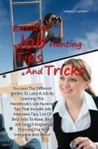 Excellent Job Hunting Tips And Tricks ebook by Geneva J. Lambert