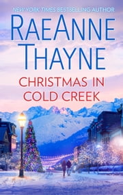 Christmas in Cold Creek - A Small Town Holiday Romance ebook by RaeAnne Thayne