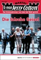Jerry Cotton - Folge 2881 - Die falsche Geisel ebook by Jerry Cotton