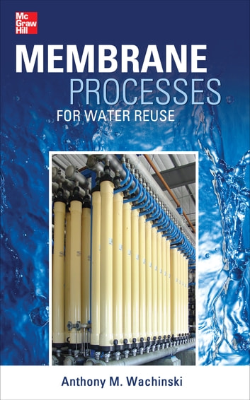 Membrane Processes for Water Reuse ebook by Anthony M. Wachinski