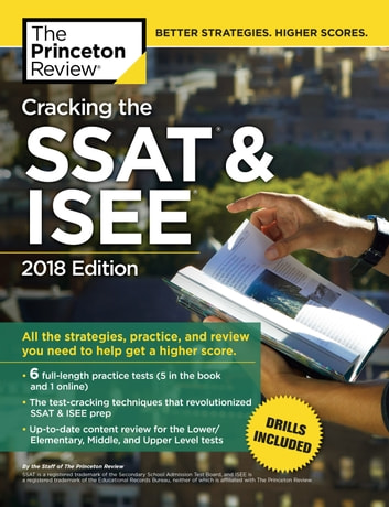 Cracking the SSAT & ISEE, 2018 Edition - All the Strategies, Practice, and Review You Need to Help Get a Higher Score ebook by Princeton Review