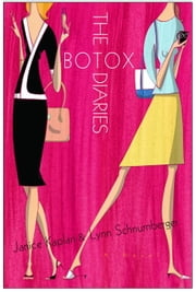 The Botox Diaries ebook by Janice Kaplan,Lynn Schnurnberger