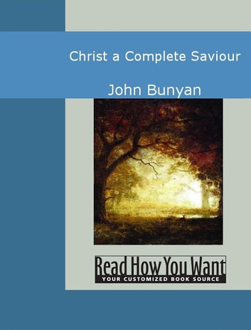 Christ A Complete Saviour ebook by John Bunyan