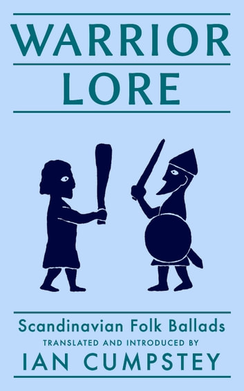 Warrior Lore - Scandinavian Ballads ebook by Ian Cumpstey