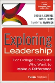 Exploring Leadership - For College Students Who Want to Make a Difference ebook by Susan R. Komives,Nance Lucas,Timothy R. McMahon