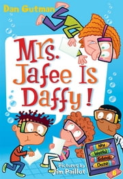 My Weird School Daze #6: Mrs. Jafee Is Daffy! ebook by Dan Gutman,Jim Paillot