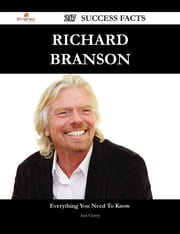 Richard Branson 217 Success Facts - Everything you need to know about Richard Branson ebook by Ann Cherry