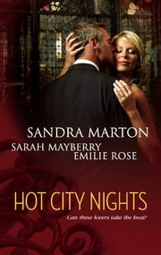 Hot City Nights - Summer in the City\Back to You\Forgotten Lover ebook by Sandra Marton, Sarah Mayberry, Emilie Rose