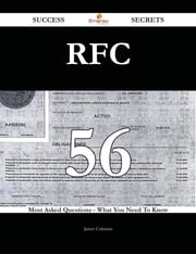 RFC 56 Success Secrets - 56 Most Asked Questions On RFC - What You Need To Know ebook by James Coleman