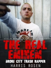 The Real Eminem - Behind The Music Tales, #5 ebook by Harris Rosen