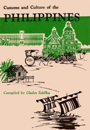 Customs and Culture of the Philippines ebook by Gladys Zabilka