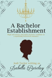 A Bachelor Establishment ebook by Isabella Barclay