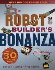 Robot Builder's Bonanza, Third Edition ebook by Gordon McComb,Myke Predko