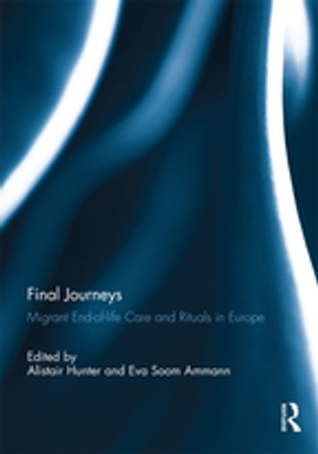 Final Journeys - Migrant End-of-life Care and Rituals in Europe ebook by