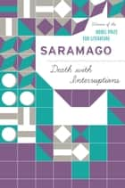 Death with Interruptions ebook by José Saramago, Margaret Jull Costa