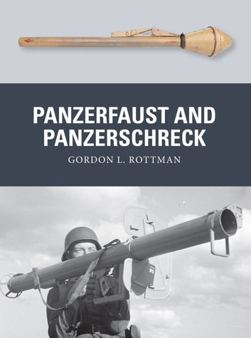 Panzerfaust and Panzerschreck ebook by Gordon L. Rottman