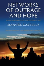 Networks of Outrage and Hope - Social Movements in the Internet Age ebook by Manuel Castells