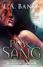 Pur sang T02 ebook by L-A Banks
